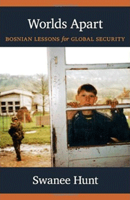 "Swanee Hunt: ""Worlds Apart : Bosnian Lessons for Global Security"""