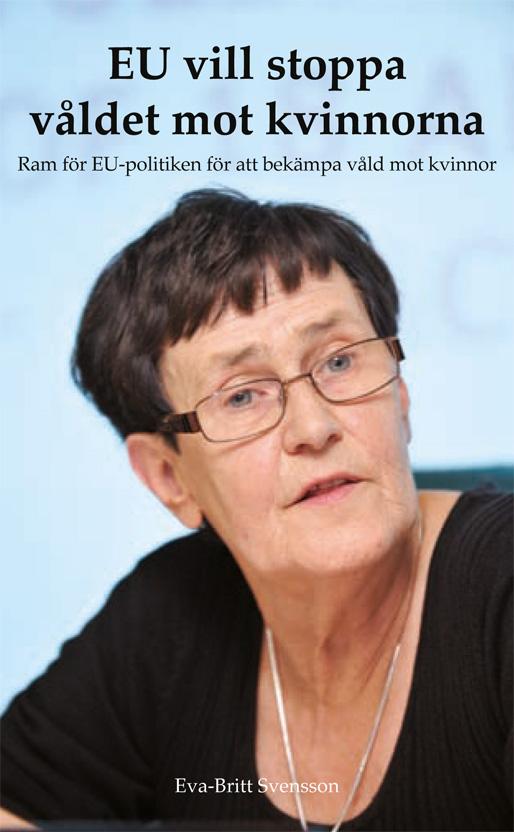 """Eva-Britt Svensson: """"EU vill stoppa våldet mot kvinnorna"""""""
