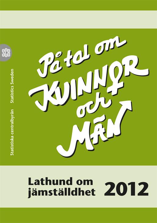 På tal om kvinnor och män. Lathund om jämställdhet 2012.