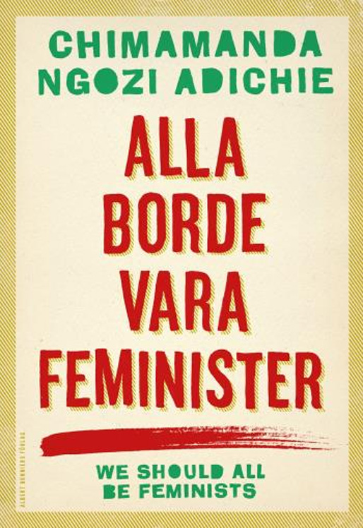 "Chimamanda Ngozi Adichies bok ""Alla borde vara feminister"""